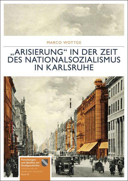 """""""Arisierung"""" in der Zeit des Nationalsozialismus in Karlsruhe"""